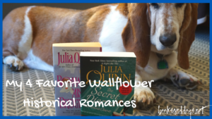 Wallflower Historical Romances and a Basset hound