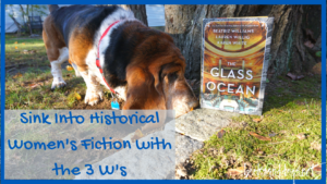 Sink Into Historical Women's Fiction with the 3Ws and a Basset Hound