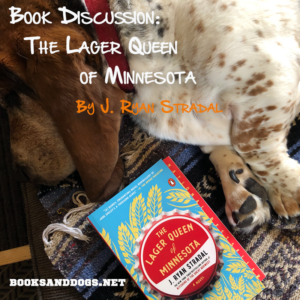 The Lager Queen of Minnesota by J. Ryan Stradal and a basset hound