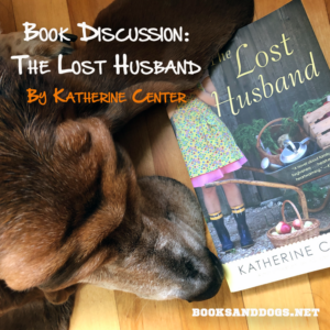 The Lost Husband by Katherine Center and a basset hound
