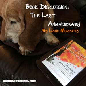 The Last Anniversary by Liane Moriarty and a basset hound