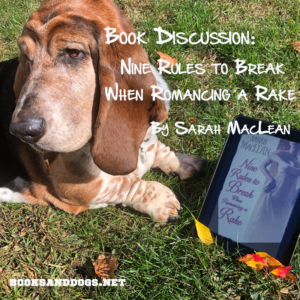 Nine Rules to Break When Romancing a Rake by Sarah MacLean and a basset hound