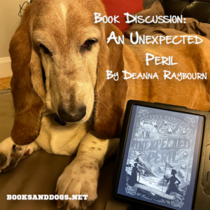 An Unexpected Peril by Deanna Raybourn and a basset hound