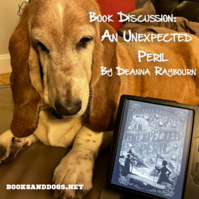 Book Discussion: An Unexpected Peril by Deanna Raybourn