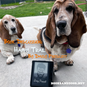 Happy Trail by Daisy Prescott and two basset hounds